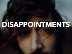 dissapointments